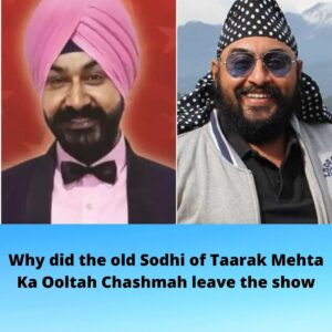 Why did the old Sodhi of Taarak Mehta Ka Ooltah Chashmah leave the show