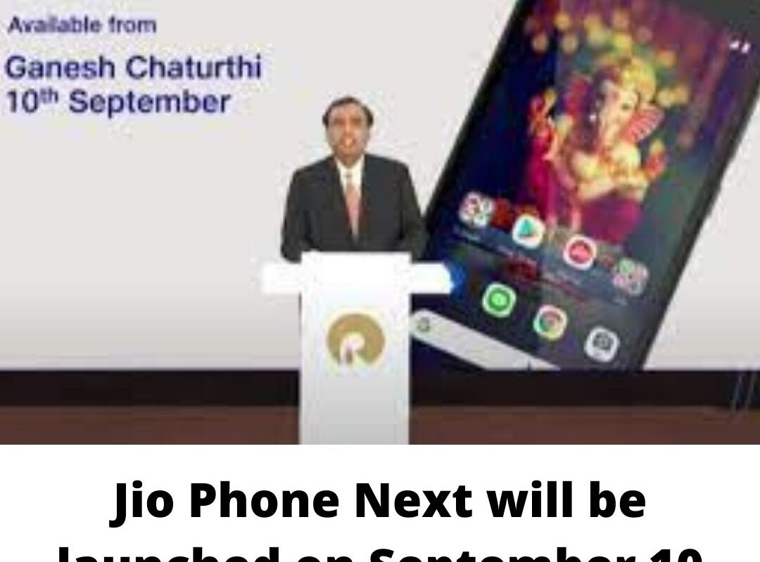 Jio Phone Next will be launched on September 10