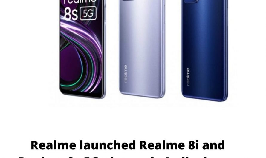 Realme launched Realme 8i and Realme 8s 5G phones in India, know features and prices.